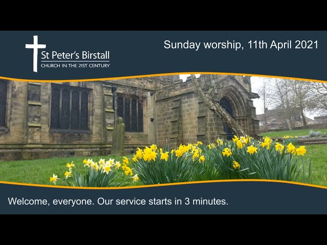 Sunday worship, 11th April 2021