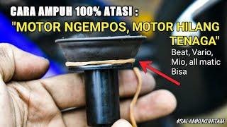 CARA AMPUH 100% MENGATASI MOTOR MATIC NGEMPOS ATAU HILANG TENAGA (MOTOR VAKUM)