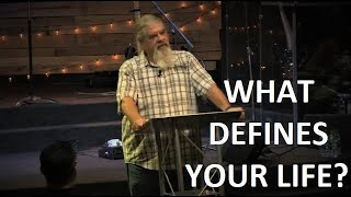 What Defines Your Life? | Pastor Jack Harris