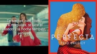 Feid, Greeicy   Perfecta (Letra Oficial)