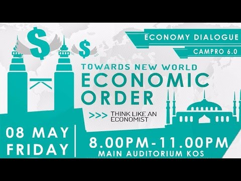 CAMPRO 6.0: Economy Forum - Towards New World Economic Order
