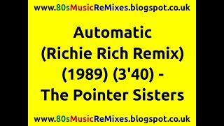 Automatic (Richie Rich Remix) - The Pointer Sisters | 80s Dance Music | 80s Club Music | 80s Club