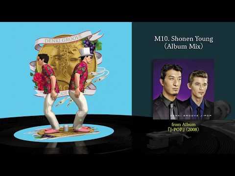 DENKI GROOVE DECADE 2008〜2017 DIGEST(Mixed by DJ TASAKA)