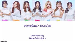 [Request] Momoland - Love Sick Color Coded Lyrics [Han/Rom/Eng]