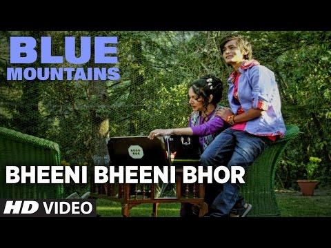 BHEENI BHEENI BHOR Video Song | Blue Mountains | Ranvir Shorey,Gracy Singh & Rajpal Yadav