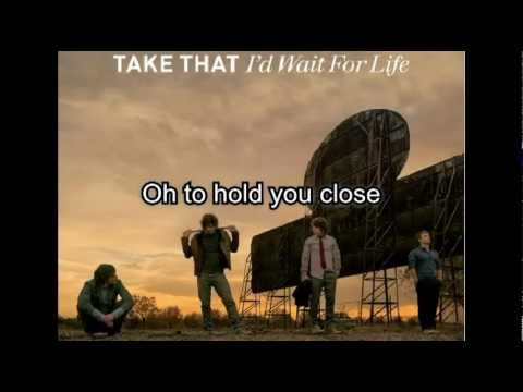Take That - I'd Wait For Life with Lyrics