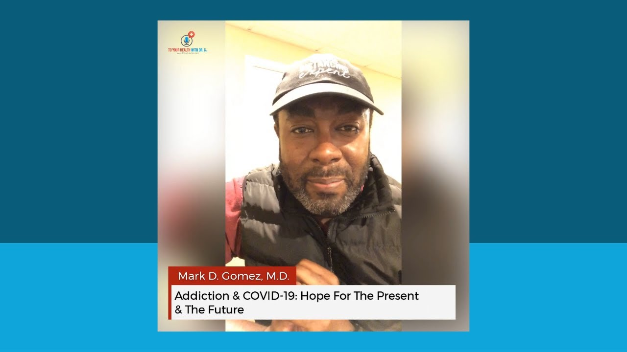 Addiction & COVID-19: Hope For The Present & The Future