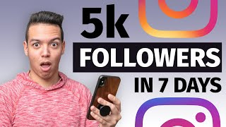 HOW TO GROW 5,000 INSTAGRAM FOLLOWERS in 7 DAYS! (step by step)
