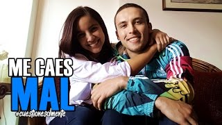 ME CAES MAL ft. Maria Gabriela de Faria #CuestionesDmente