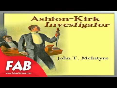 Ashton Kirk, Investigator Full Audiobook by John Thomas MCINTYRE by General, Detective Fiction