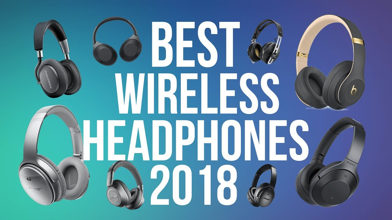 Best Wireless Bluetooth Headphones 2018 Top 10 Headphones Music Movies Entertainment Youtube