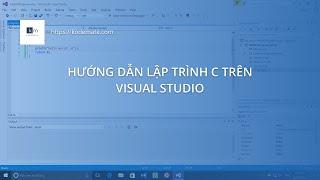 Hướng dẫn lập trình C trên Visual Studio