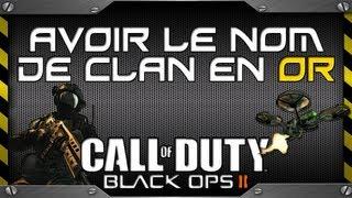 TUTO // Avoir le NOM DE CLAN en OR (en jaune) ! Call of Duty BLACK OPS 2 | FPS Belgium