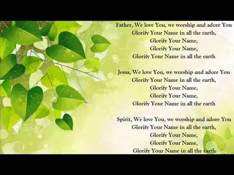 Father We Love You Glorify Your Name In All The Earth