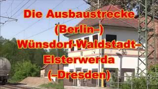 Die Ausbaustrecke (Berlin–)Wünsdorf-Waldstadt–Elsterwerda(–Dresden)