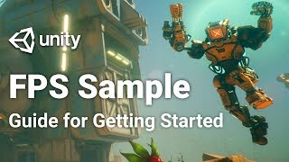 Getting Started with the FPS Sample! - Unity 2018.3 Video