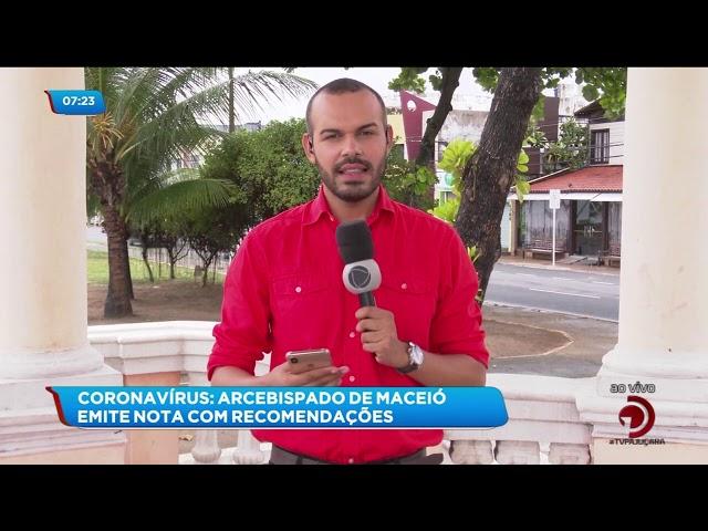Coronavírus: Arcebispo de Maceió emite nota com recomendações