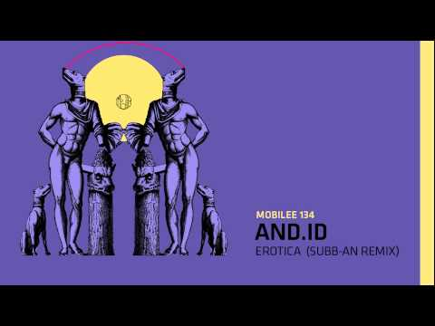 And.Id - Erotica (Subb-An Terrace Remix) - mobilee134