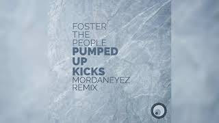 Foster The People - Pumped up Kicks (MordanEyez Remix)