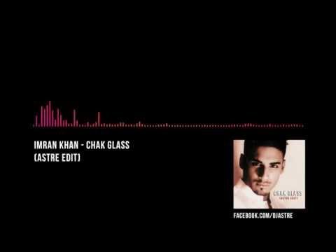 Imran Khan - Chak Glass ft. Ne-Yo (Astre Edit)