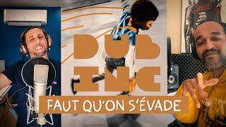 DUB INC - Faut qu'on s'évade (Official video)