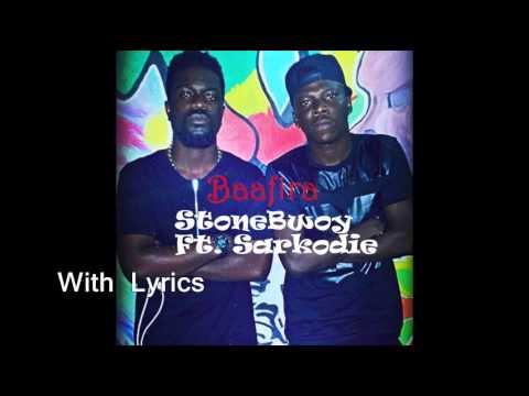 StoneBwoy – Baafira Ft  Sarkodie 2014  with Lyrics