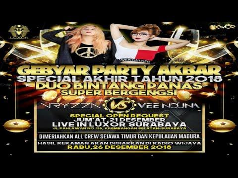 GEBYAR PARTY BERGENGSI AKHIR TAHUN 2018 BY DJ VRYZZA FEAT DJ VEE NOUNA LIVE IN LUXOR SURABAYA