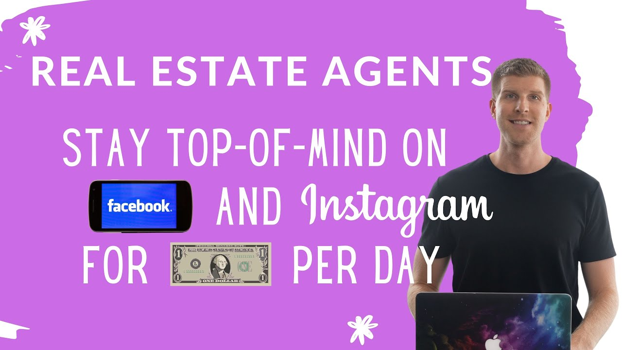 How Real Estate Agents Stay Top-of-Mind on Facebook and Instagram for $1 Per Day
