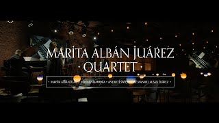 WE ARE : Marita Albán Juárez Quartet Concert
