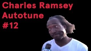 Charles Ramsey Autotune #12 (Song A Day #1588)