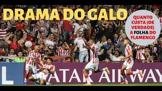 O drama do Galo após os 3 a 0 na Argentina e, a pedidos, o valor (real) da folha de pagamento do Fla
