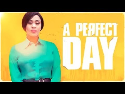 A PERFECT DAY - Latest 2017 Nigerian Nollywood Drama Movie (20 min preview)