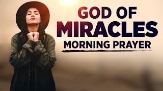 God Can Still Perḟorm Miracles | Powerful Daily Morning Prayer