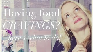 FOOD CRAVINGS!  HOW TO BEAT THEM in 3 easy steps!