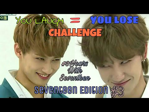 YOU LAUGH = YOU LOSE! CHALLENGE : SEVENTEEN (세븐틴) EDITION #3