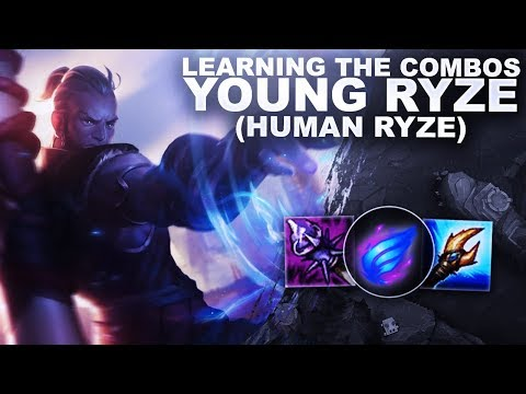 LEARNING THE COMBOs ON YOUNG RYZE! (Human Ryze) | League Of Legends