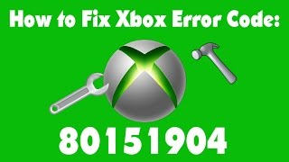 How to Fix Xbox Error Code 80151904 - Complete Guide