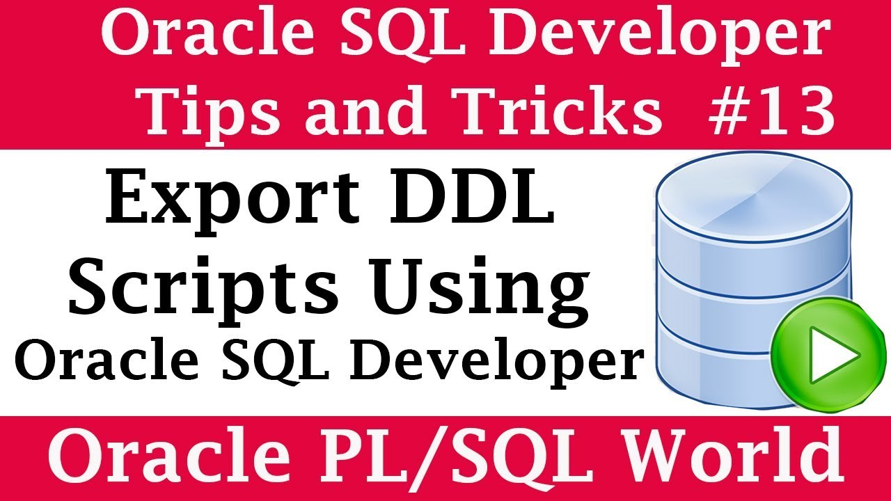 How to Export DDL Scripts in SQL Developer | Oracle SQL Developer Tips and  Tricks