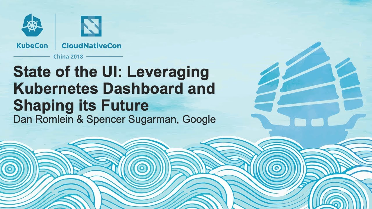 State of the UI: Leveraging Kubernetes Dashboard - Dan Romlein & Spencer Sugarman