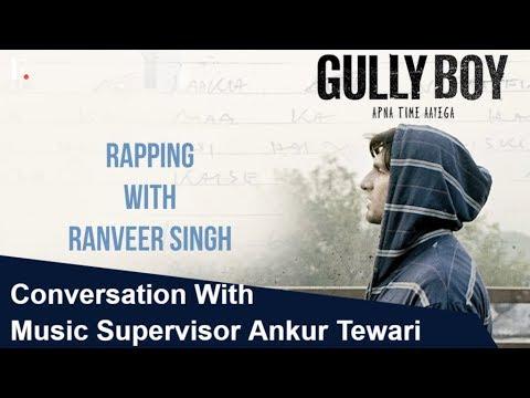 Gully Boy: In Conversation With Music Supervisor Ankur Tewari | SHOWSHA