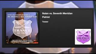Naian vs. Seventh Meridian - Patriot (Teaser)