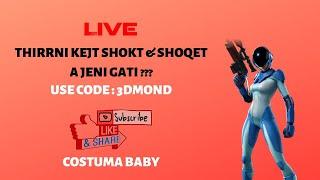THIRRNI KEJT SHOKT E SHOQET !! FORTNITE SHQIP (USE CODE : 3DMOND) 🔴LIVE🔴
