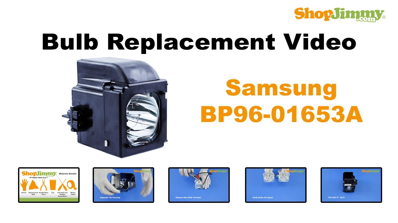 Samsung Bp96 01653a Bulb Replacement Guide For Dlp Tv Lamp