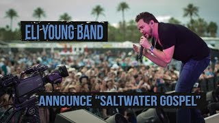 "Eli Young Band, ""Saltwater Gospel"" Starts Summer"