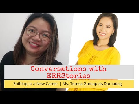 Conversations with Errstories | Shifting to a New Career  with Ms. Teresa Gumap-as Dumadag