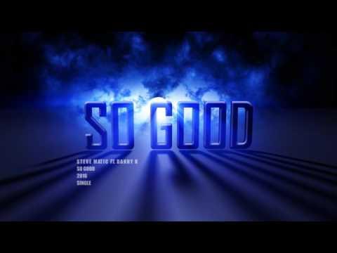 Steve Matic Ft. Danny K - So Good (Official Audio)