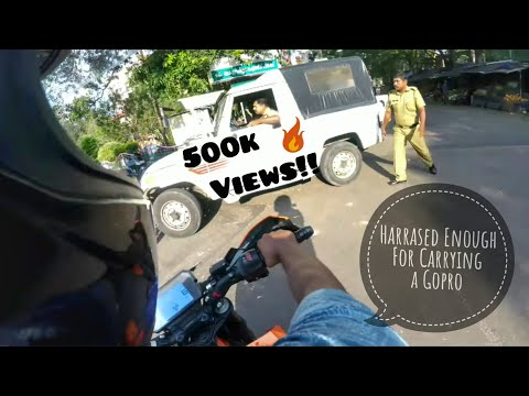Kerala Police harrasing KTM guys for using Gopro/ They are Saying carrying a actioncam is illegal :3