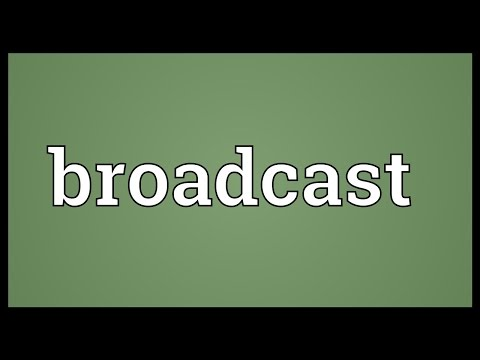 Broadcast Meaning