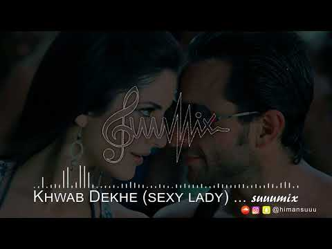 Khwab Dekhe ... suuu mix | REMIX