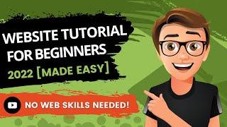Website Tutorial For Beginners 2021 [Made Easy]